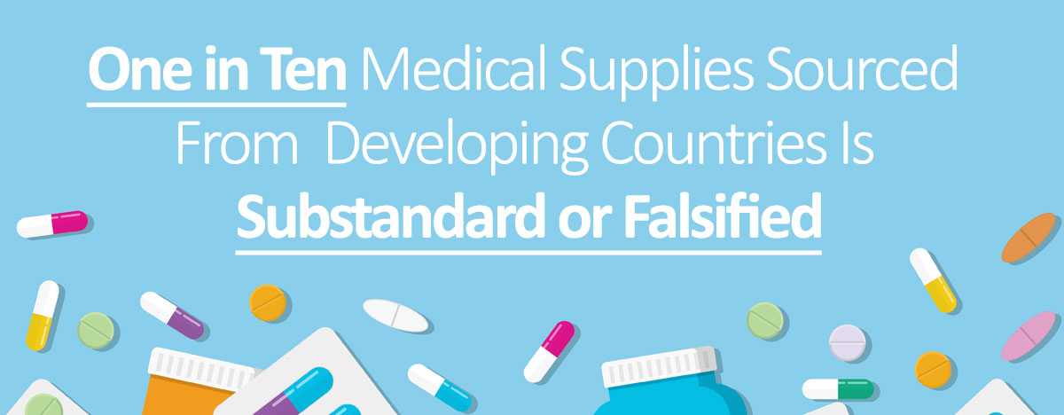 One in Ten Medical Supplies Sourced From Developing Countries Is Substandard or Falsified
